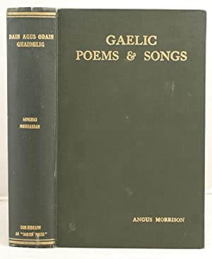 Gaelic Poems and Songs with explanatory notes.: Morrison, Angus