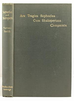 Ars Tragica Sophocles cum Shaksperiana Comparata an essay on the tragic art of Sophocles and ...