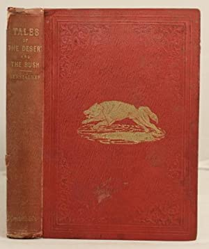 Tales of the Desert and the Bush: Gerstacker, Friedrich