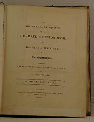The History and Antiquities of the Hundred of Desborough and Deanery of Wycombe, in Buckingamshire;...