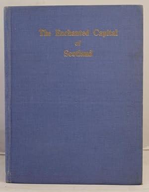 The Enchanted Capital of Scotland: Steele, Isobel K.C.