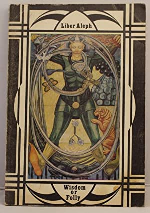 Liber Aleph Vel CX1 The Book of: Crowley, Aleister