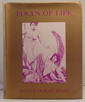The Focus of Life: the mutterings of Aaos: Spare, Austin Osman