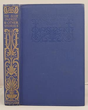 The Blue Parrot and other stories based tales in the Fairy Books edited by Andrew Lang: Lang, ...
