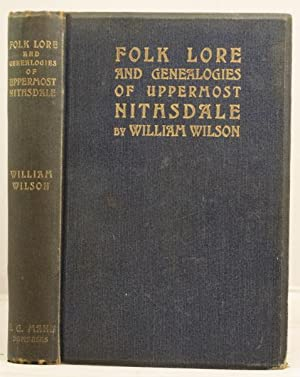 Folk Lore and Genealogies of Uppermost Nithsdale: Wilson, William