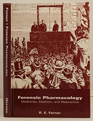 Forensic Pharmacology. Medicines, Mayhem, and Malpractice