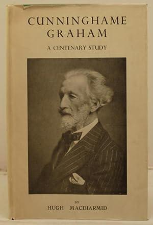Cunninghame Graham a centenary study.: Macdiarmid, Hugh