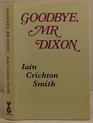 Goodbye, Mr Dixon: Smith, Iain Crichton