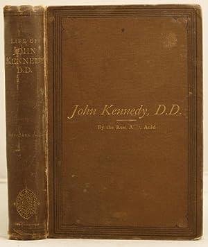 Life of John Kennedy, D.D.: Auld, Alexander