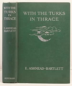 With the Turks in Thrace: Ashmead-Bartlett, Ellis
