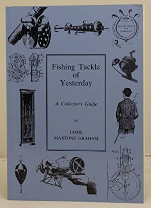Fishing Tackle of Yesterday. A collectors guide.