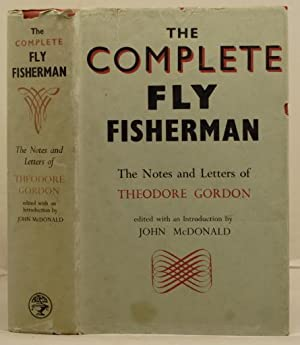 The Complete Fly Fisherman, the notes and letters of Theodore Gordon