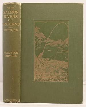 The Salmon Rivers of Ireland: Grimble, Augustus