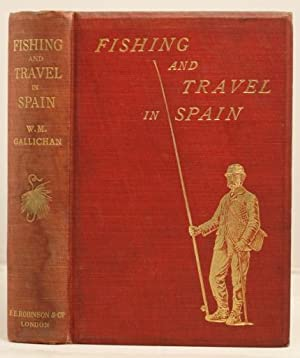 Fishing and Travel in Spain a guide to the angler