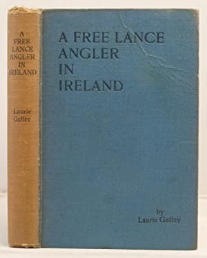 A Free Lance Angler in Ireland