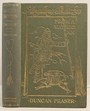 Angling Sketches from a wayside inn: Fraser, Duncan