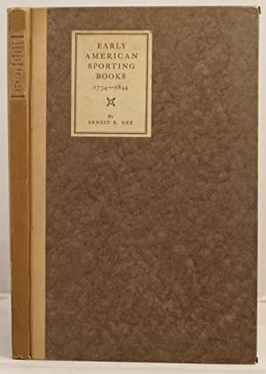 arly American Sporting Books 1734 to 1844. A few brief notes.: Gee, Ernest R.