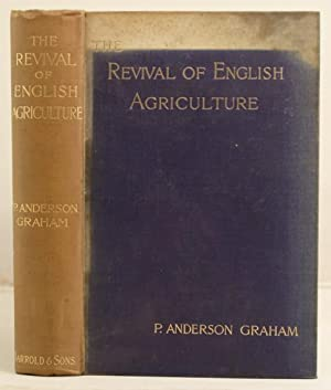 The Revival of English Agriculture: Graham, P Anderson