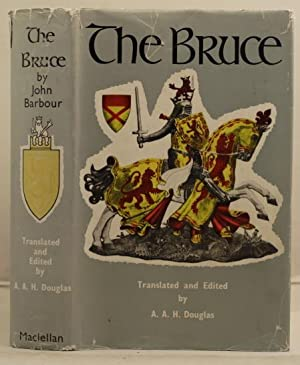 The Bruce an epic poem written around the year A.D. 1375: Barbour, John