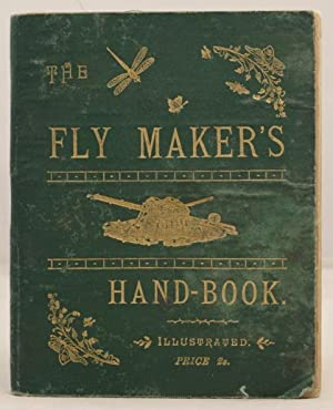The Fly Maker's Hand-Book illustrated with coloured plates, representing upwards of ffity of the ...