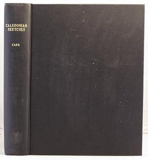 Caledonian Sketches, or a Tour Through Scotland in 1807: etc.etc.: Carr, John
