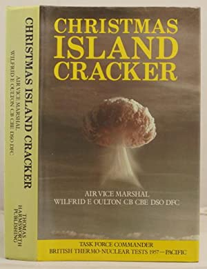 Christmas Island Cracker. An account of the planning and execution of the British thermo- nuclear ...