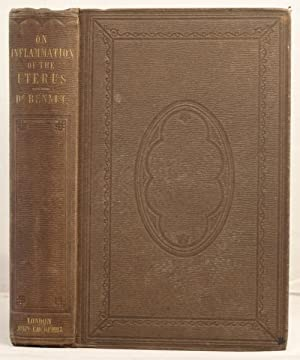 A Practical Treatise on Inflamation of the Uterus, its cervix, & appendages etc.