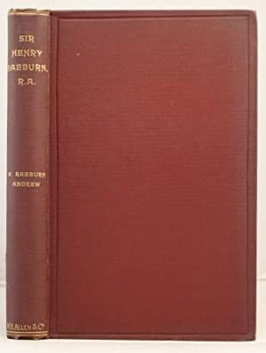 Life of Sir Henry Raeburn, R.A. with appendix.: Andrew, William Raeburn