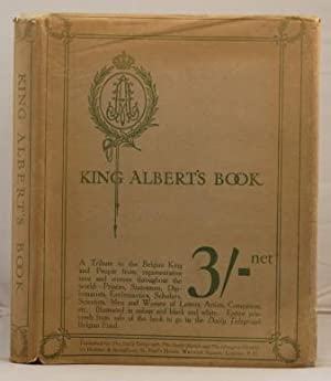 King Albert's Book. A tribute to the Belgian king etc.etc.