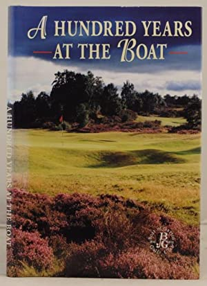 A Hundred Years at the Boat. 1898-1998. Stories of a Highland Golf Club: Kerr, John
