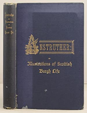 Anstruther: or Illustrations of Scottish Burgh Life: Gourlay, George