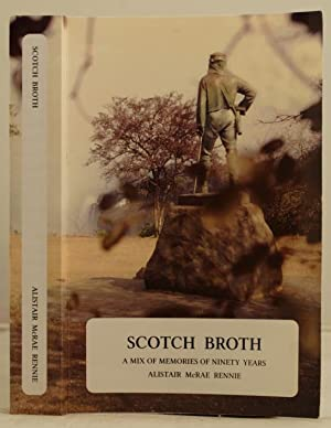 Scotch Broth a mix of memories of ninety years.: Rennie, Alistair McRae