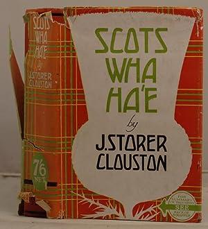 Scots Wha Ha'e: Clouston, J. Storer