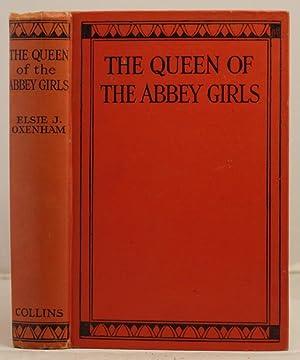 Queen of the Abbey Girls: Oxenham, Elsie J.