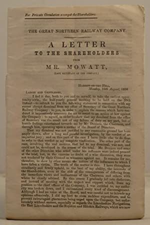 The Great Northern Railway Company. A Letter to the Shareholders from Mr Mowat (late secretary to ...