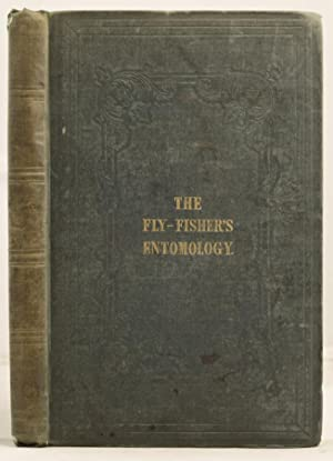 The Fly-Fisher's Entomology, illustrated by coloured representations etc.etc.