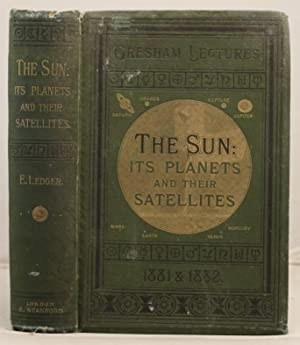 The Sun: its planets and their satellites. A course of lectures upon the Solar System.