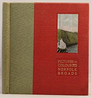 Pictures in Colour of the Norfolk Broads, with descriptive notes.