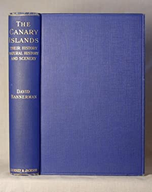 The Canary islands. Their history, natural history and scenery. An account of an ornithologist&#x27...