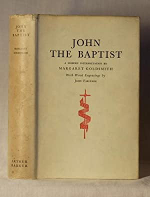 John the Baptist, a modern interpretation: Margaret Goldsmith