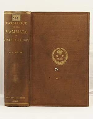 Catalogue of the Mamals of Western Europe (Europe exclusive of Russia) in the collection of the ...