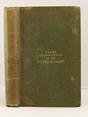 Tales and Recollections of the Southern Coast.: Clayton William