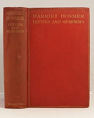 Harriet Hosmer, Letters and Memories.: Carr Cornelia, edited by.