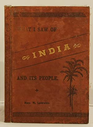 What I Saw of India, being notes of a tour in 1888-89.: Lawson R. Rev.