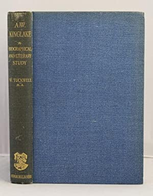 A. W. Kinglake a biographical and literary study.: tuckwell W.