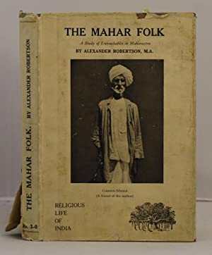 The Mahar Folk. A study of the: Robertson Alexander