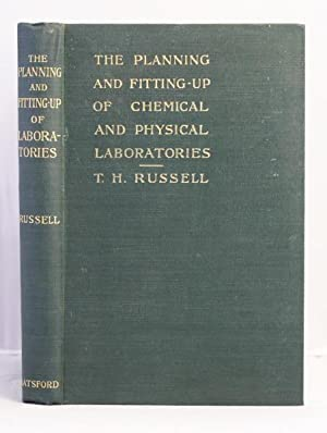 The Planning and Fitting-Up of Chemical and Physical Laboratories. With notes on the ventilation, ...