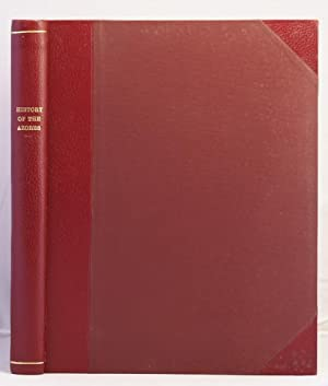 History of the Azores or Western Islands; containing an account of the government, laws, and ...