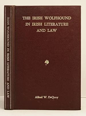 The irish wolfhound in Irish Literature and Law.: DeQuoy Alfred W.