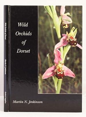 Wild Orchids of Dorset: Jenkinson Martin N.